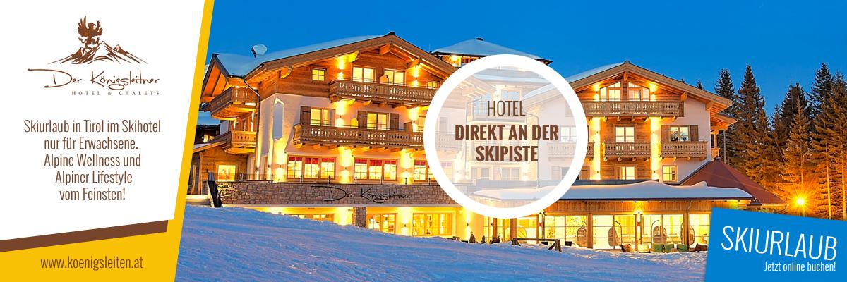 Der Königsleitner - Skiurlaub ohne Kinder in Gerlos Zillertal Arena